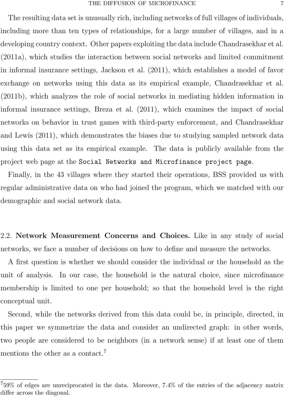 (2011a), which studies the interaction between social networks and limited commitment in informal insurance settings, Jackson et al.