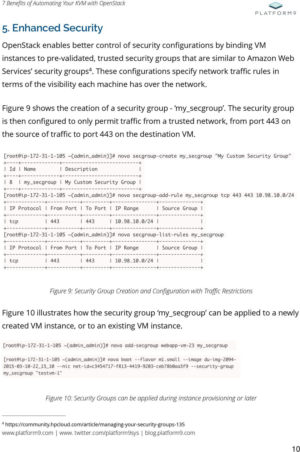 The security group is then configured to only permit traffic from a trusted network, from port 443 on the source of traffic to port 443 on the destination VM.