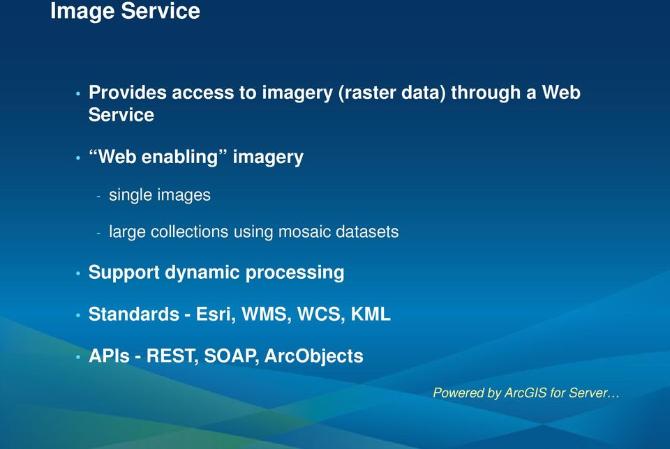 using mosaic datasets Support dynamic processing Standards - Esri,