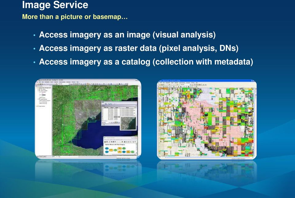 Access imagery as raster data (pixel analysis,