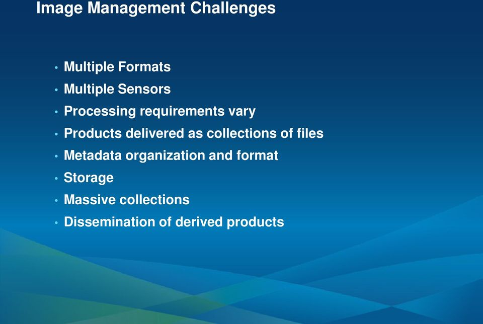 as collections of files Metadata organization and format