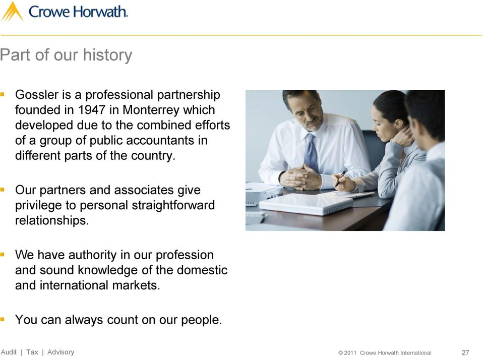 Our partners and associates give privilege to personal straightforward relationships.