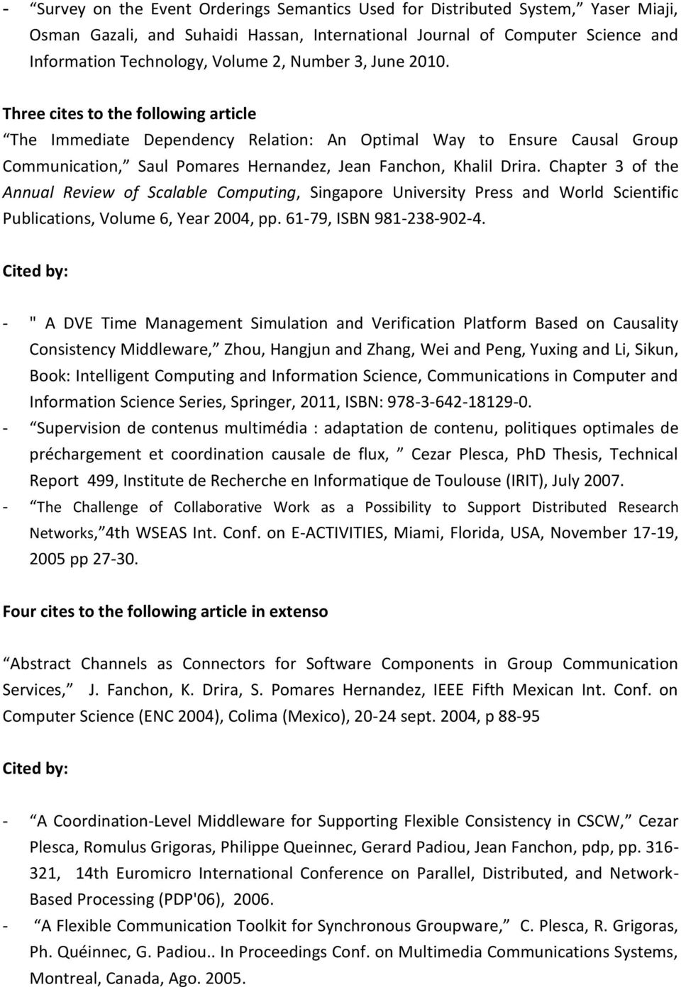 Chapter 3 f the Annual Review f Scalable Cmputing, Singapre University Press and Wrld Scientific Publicatins, Vlume 6, Year 2004, pp. 61-79, ISBN 981-238-902-4.
