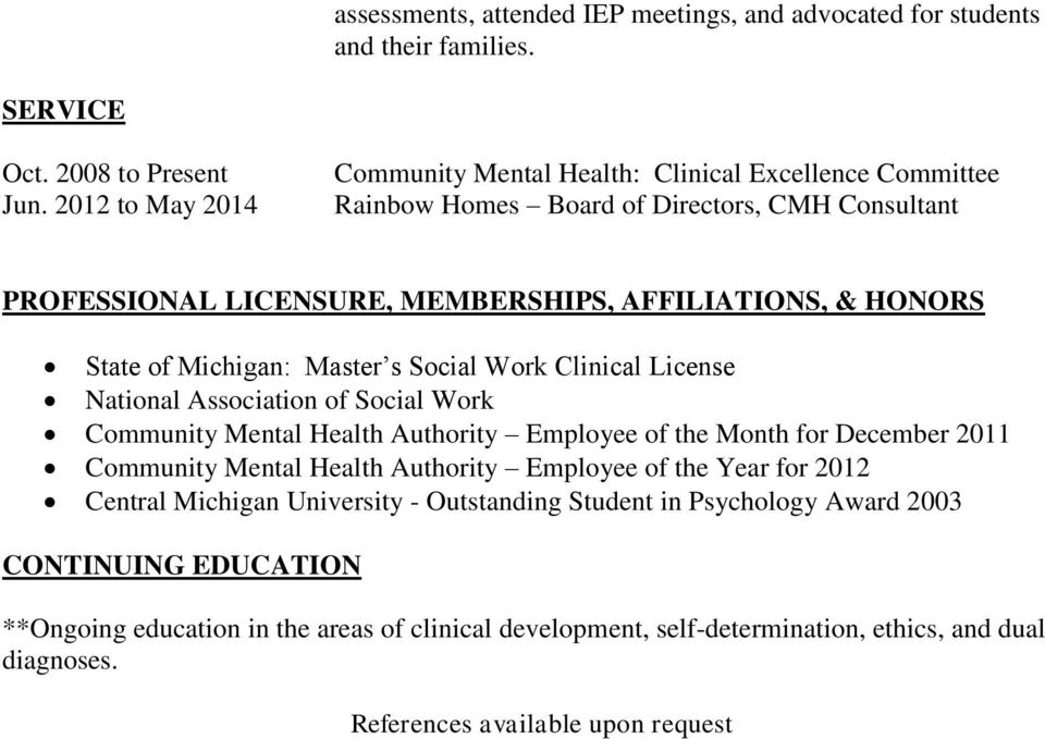 Michigan: Master s Social Work Clinical License National Association of Social Work Community Mental Health Authority Employee of the Month for December 2011 Community Mental Health