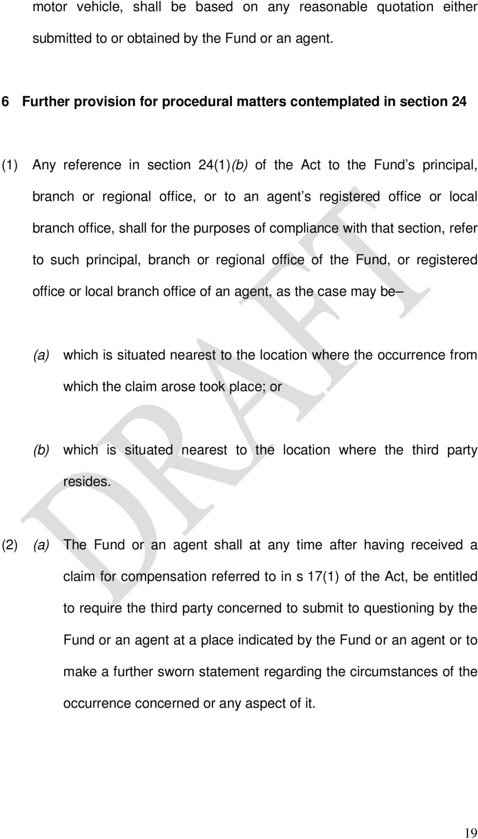 office or local branch office, shall for the purposes of compliance with that section, refer to such principal, branch or regional office of the Fund, or registered office or local branch office of