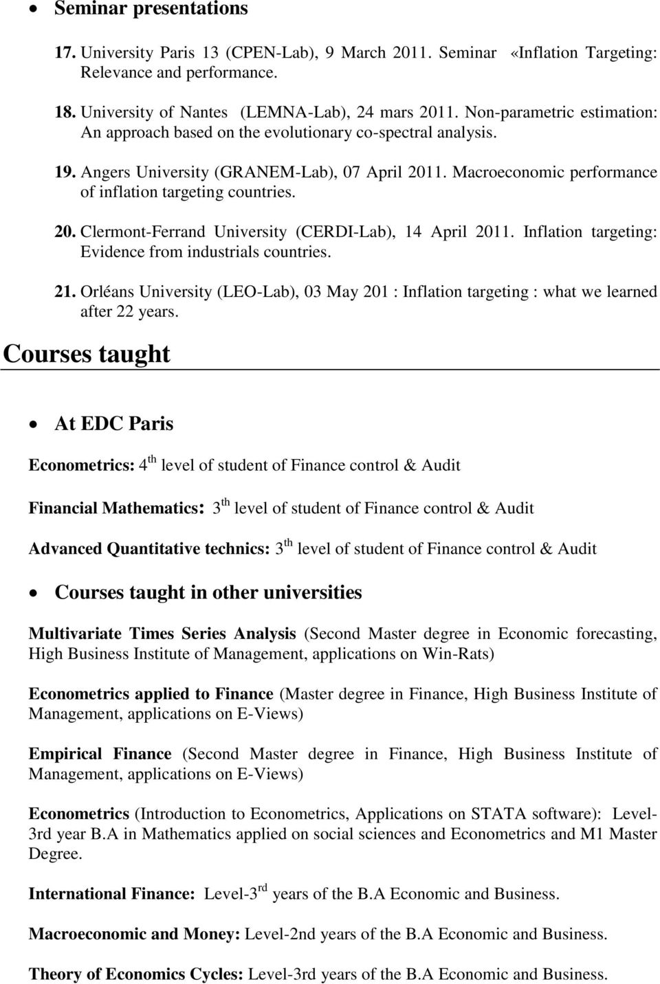20. Clermont-Ferrand University (CERDI-Lab), 14 April 2011. Inflation targeting: Evidence from industrials countries. 21.