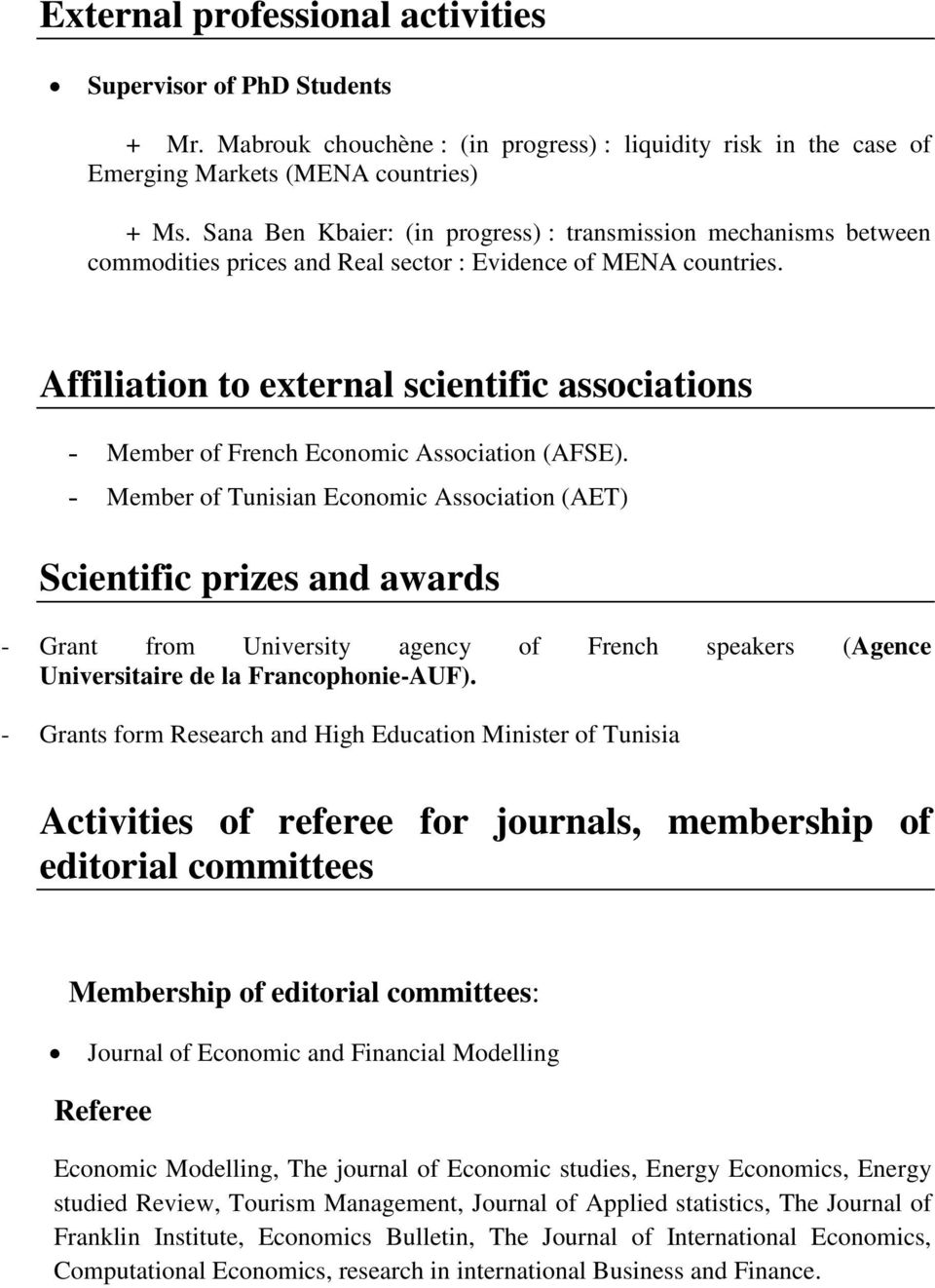 Affiliation to external scientific associations - Member of French Economic Association (AFSE).