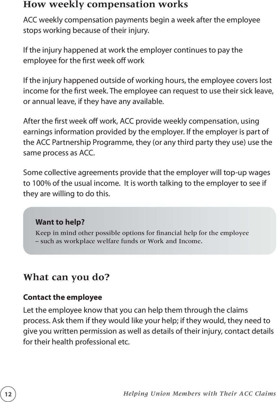 week. The employee can request to use their sick leave, or annual leave, if they have any available.