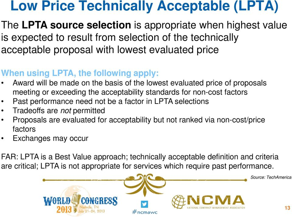 factors Past performance need not be a factor in LPTA selections Tradeoffs are not permitted Proposals are evaluated for acceptability but not ranked via non-cost/price factors Exchanges may