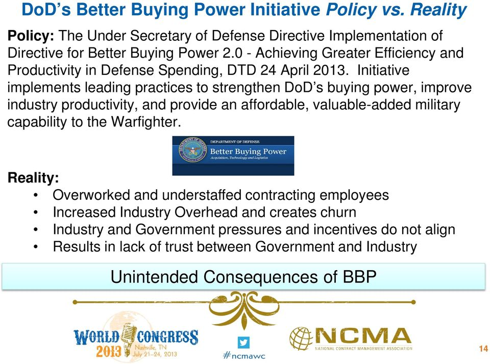Initiative implements leading practices to strengthen DoD s buying power, improve industry productivity, and provide an affordable, valuable-added military capability to