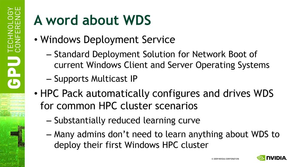 automatically configures and drives WDS for common HPC cluster scenarios Substantially reduced