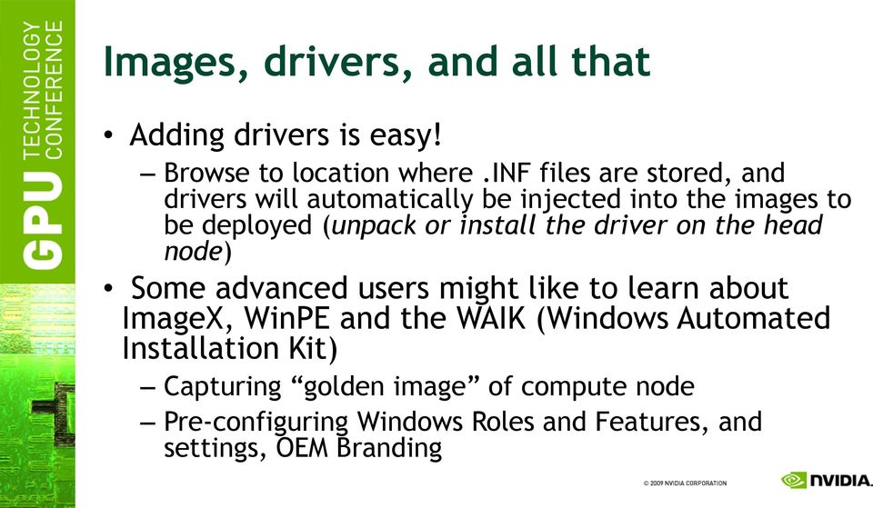 install the driver on the head node) Some advanced users might like to learn about ImageX, WinPE and the WAIK