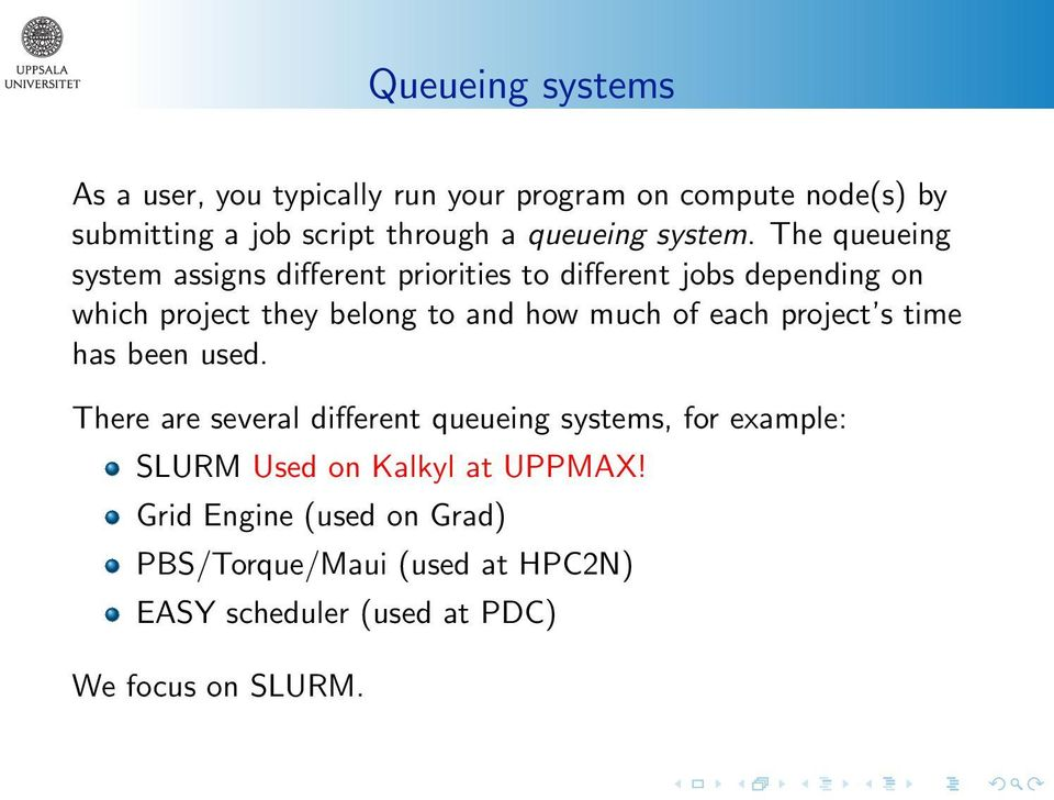 The queueing system assigns different priorities to different jobs depending on which project they belong to and how much