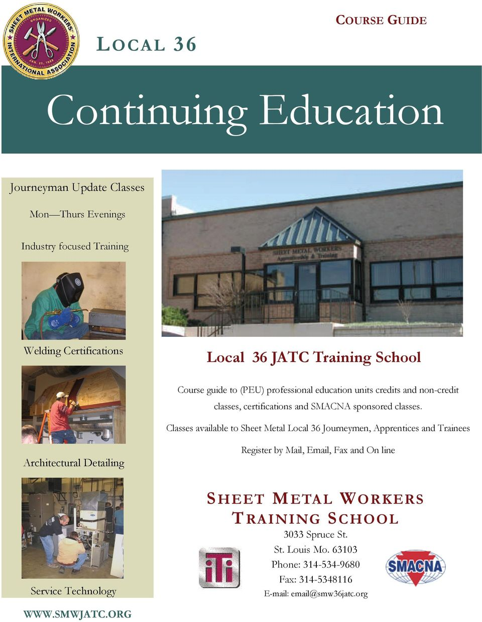 Classes available to Sheet Metal Local 36 Journeymen, Apprentices and Trainees Architectural Detailing Register by Mail, Email, Fax and On line Service