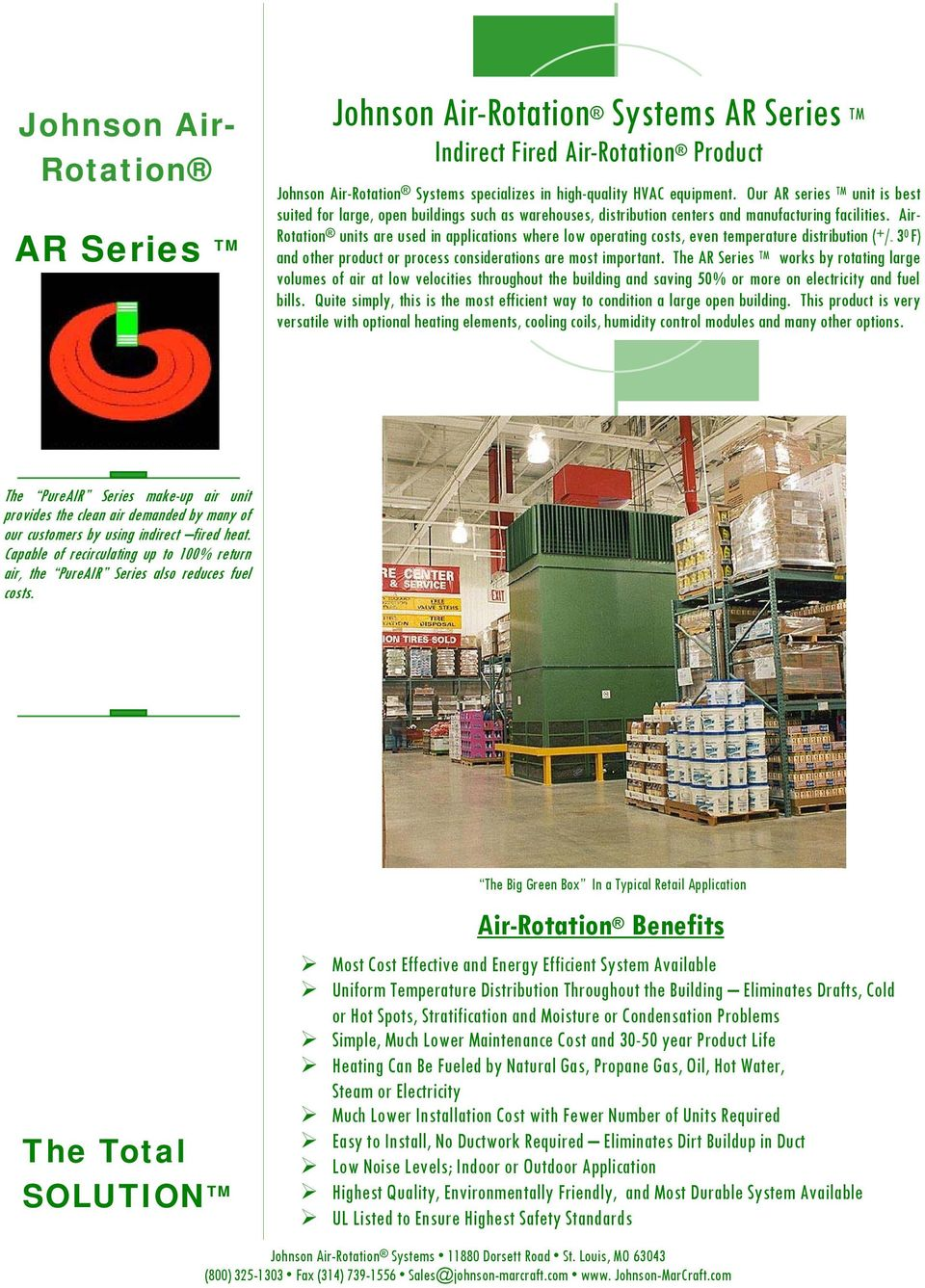 Air- Rotation units are used in applications where low operating costs, even temperature distribution ( + /- 3 0 F) and other product or process considerations are most important.