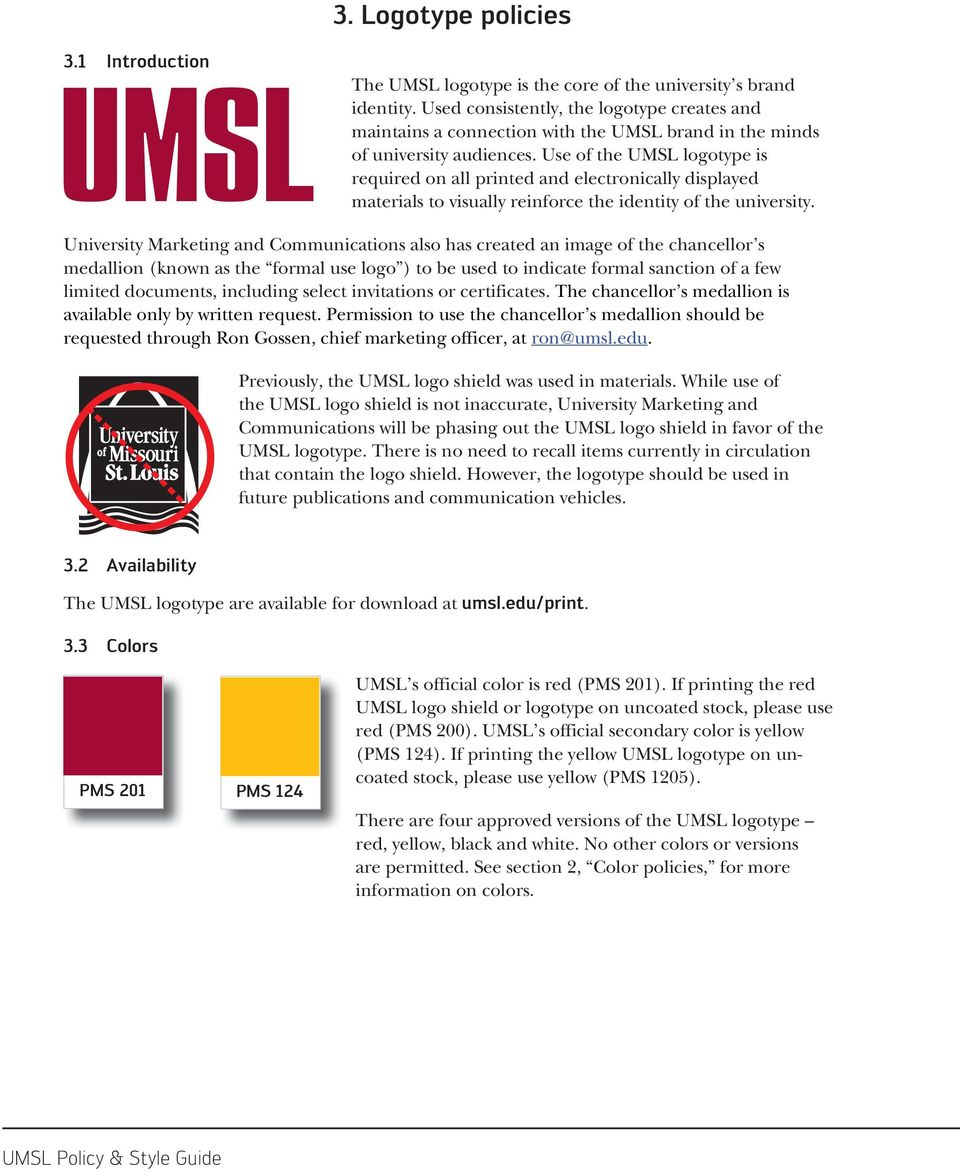 Use of the UMSL logotype is required on all printed and electronically displayed materials to visually reinforce the identity of the university.