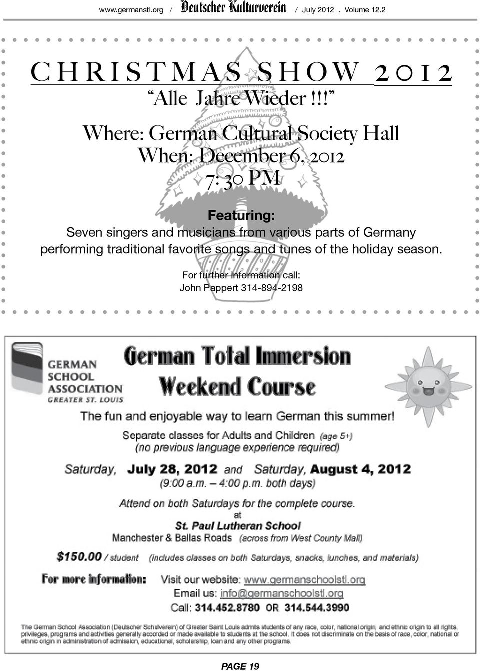 !! Where: German Cultural Society Hall When: December 6, 2012 7: 30 PM Featuring: Seven