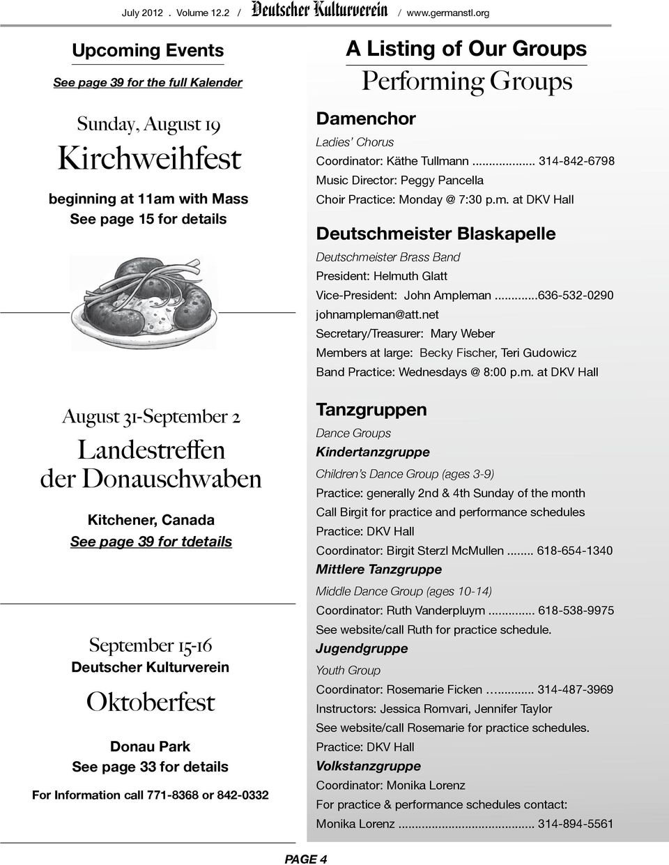 Kitchener, Canada See page 39 for tdetails September 15-16 Deutscher Kulturverein Oktoberfest Donau Park See page 33 for details For Information call 771-8368 or 842-0332 A Listing of Our Groups