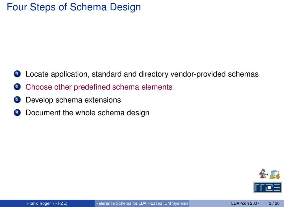 elements 3 Develop schema extensions 4 Document the whole schema design