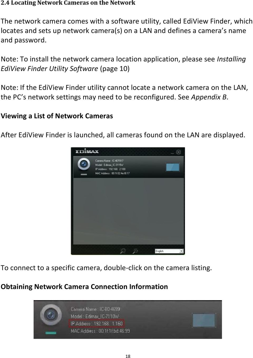 Note: To install the network camera location application, please see Installing EdiView Finder Utility Software (page 10) Note: If the EdiView Finder utility cannot locate a