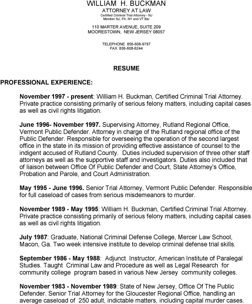 PROFESSIONAL EXPERIENCE: RESUME November 1997 - present: William H. Buckman, Certified Criminal Trial Attorney.