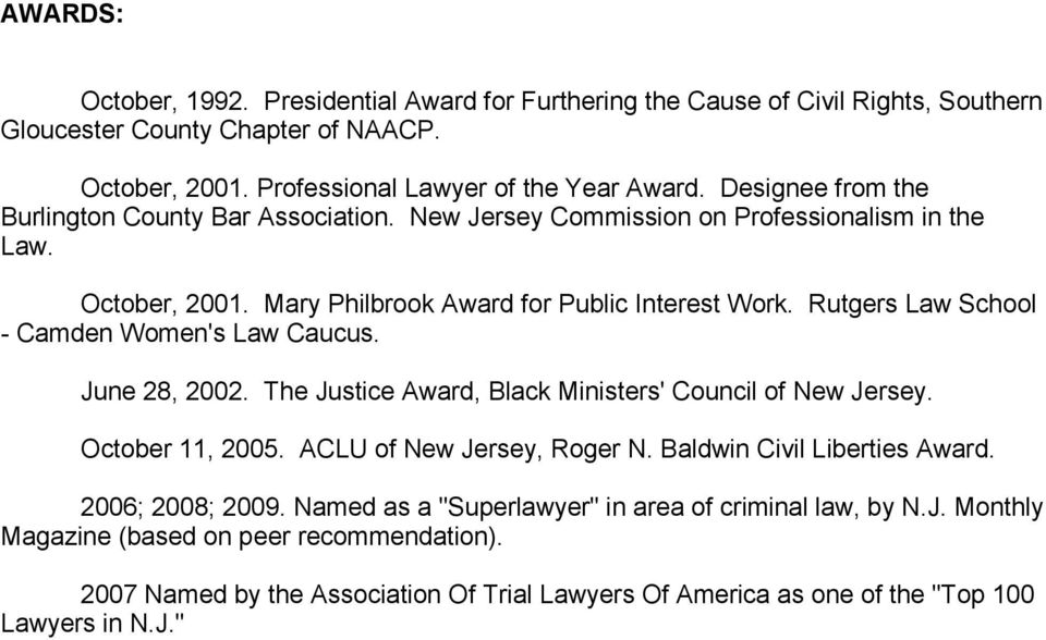 Rutgers Law School - Camden Women's Law Caucus. June 28, 2002. The Justice Award, Black Ministers' Council of New Jersey. October 11, 2005. ACLU of New Jersey, Roger N.