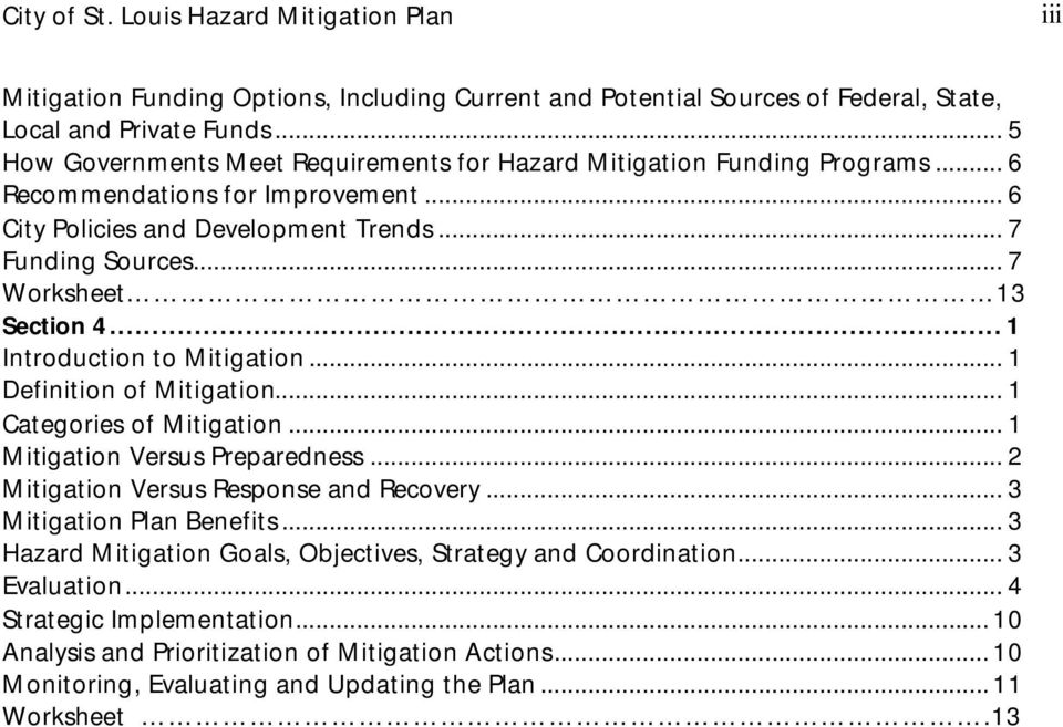 .. 7 Worksheet 13 Section 4...1 Introduction to Mitigation... 1 Definition of Mitigation... 1 Categories of Mitigation... 1 Mitigation Versus Preparedness... 2 Mitigation Versus Response and Recovery.
