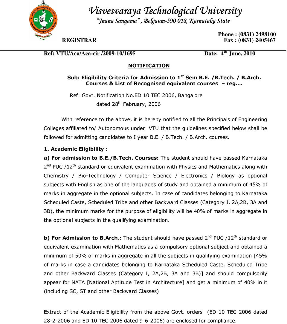 ED 10 TEC 2006, Bangalore dated 28 th February, 2006 With reference to the above, it is hereby notified to all the Principals of Engineering Colleges affiliated to/ Autonomous under VTU that the
