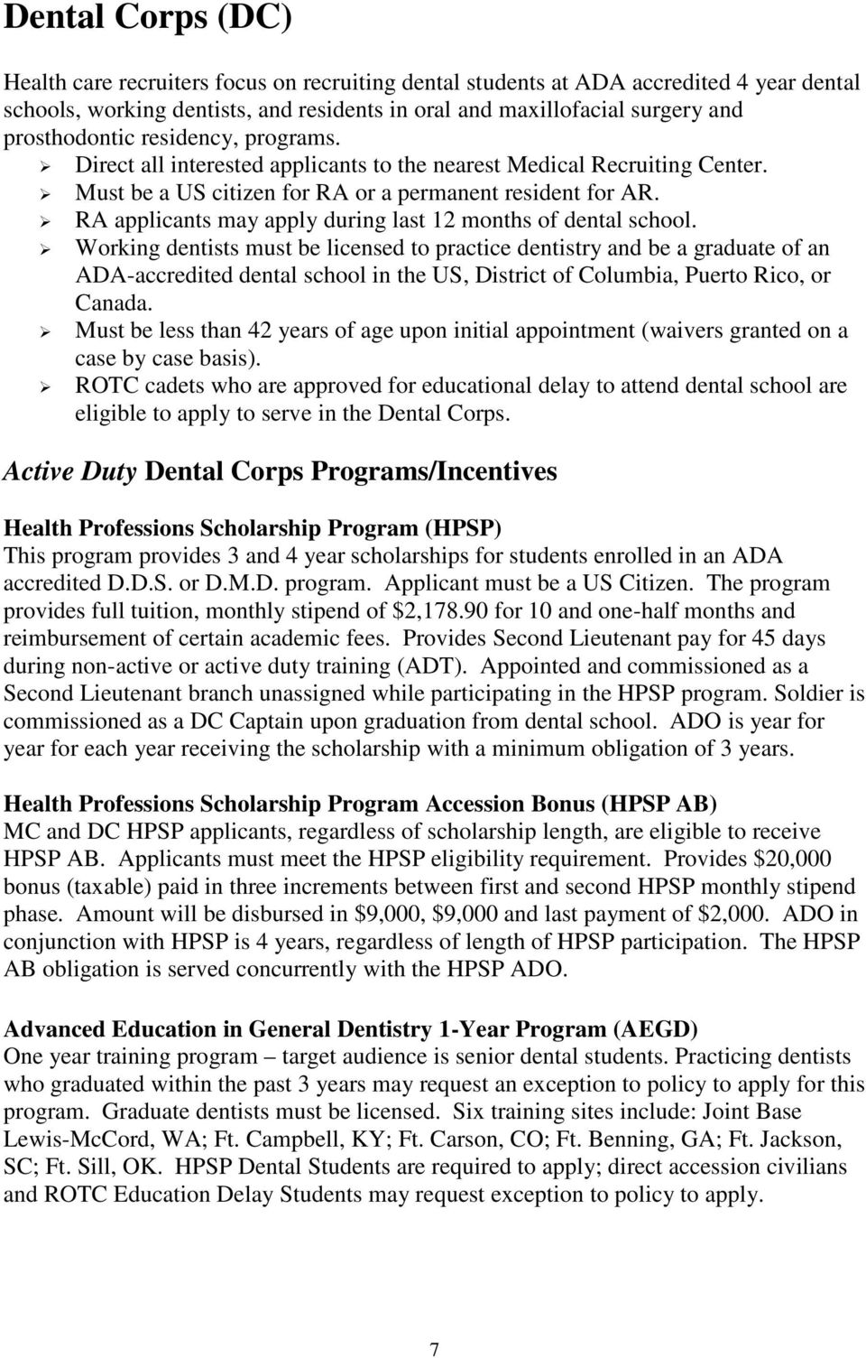 RA applicants may apply during last 12 months of dental school.