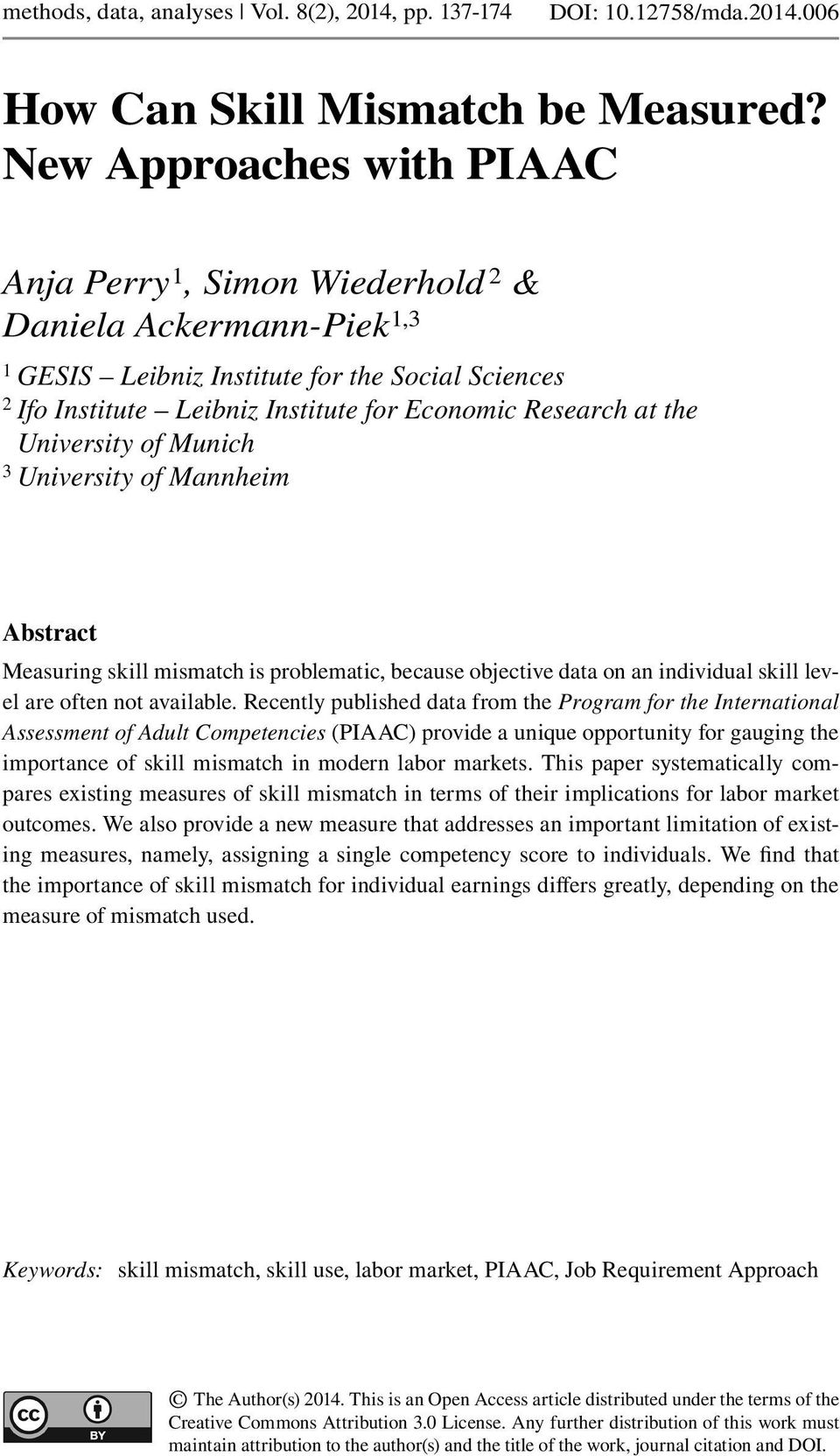 the University of Munich 3 University of Mannheim Abstract Measuring skill mismatch is problematic, because objective data on an individual skill level are often not available.