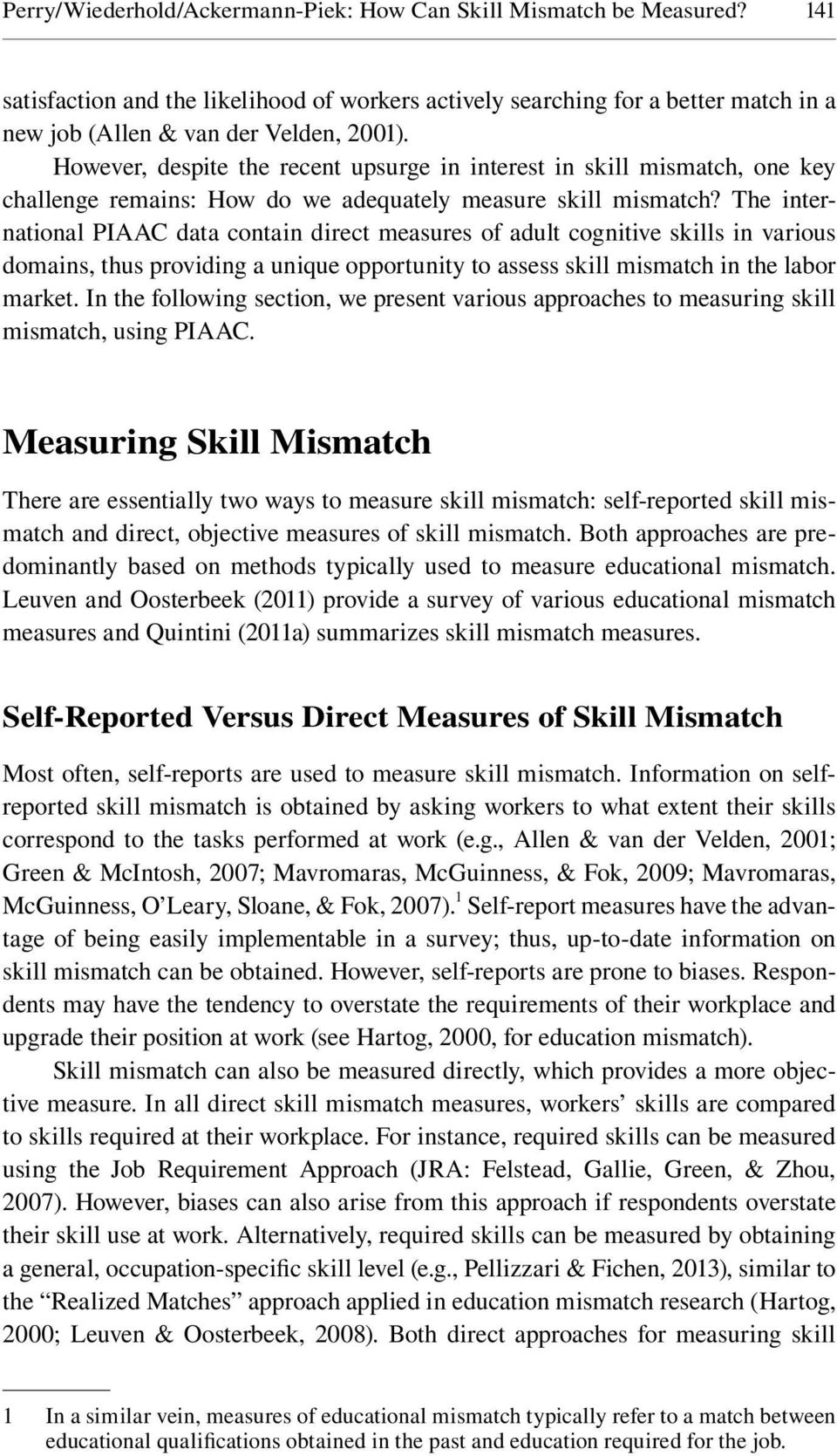 The international PIAAC data contain direct measures of adult cognitive skills in various domains, thus providing a unique opportunity to assess skill mismatch in the labor market.