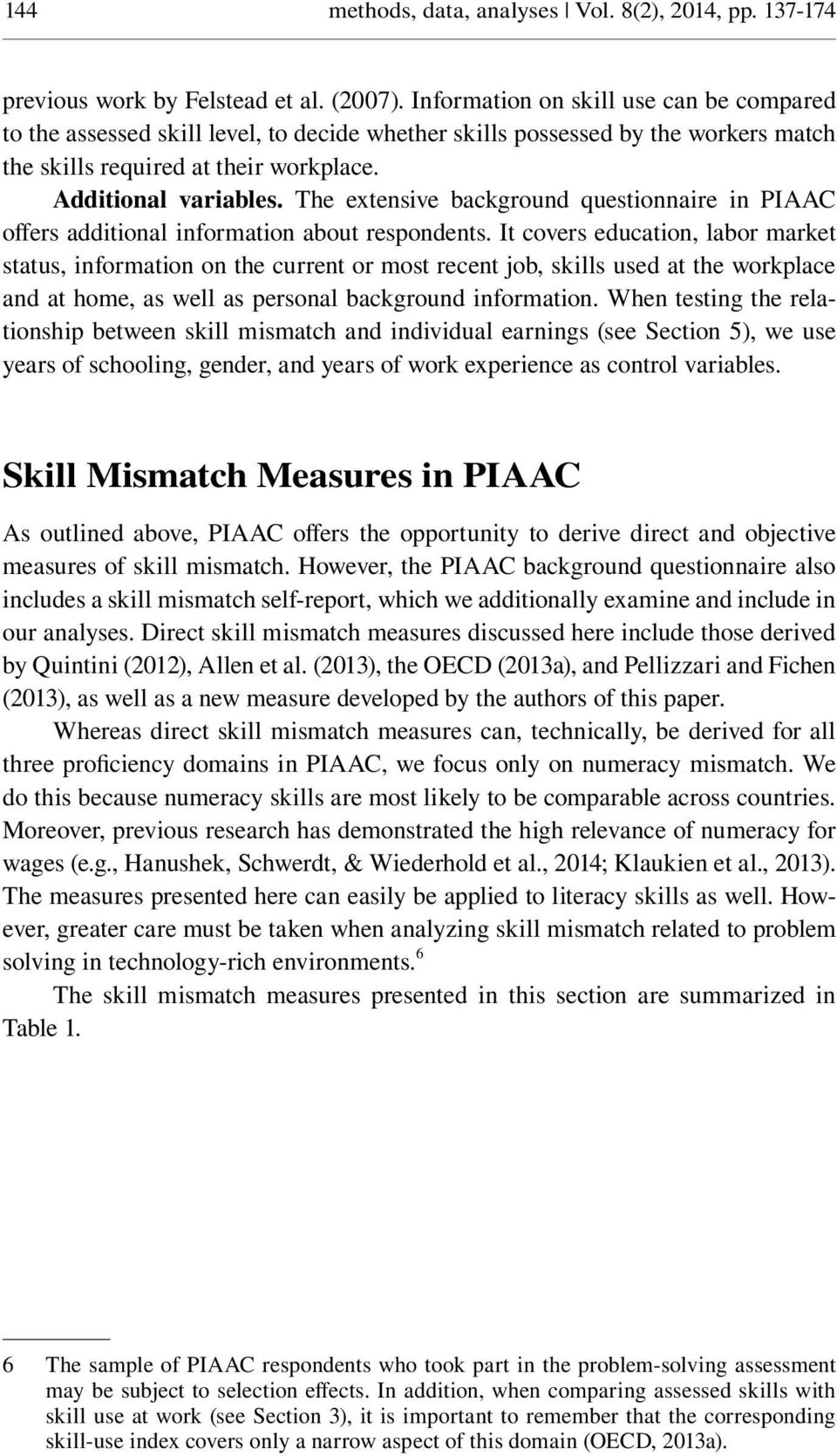 The extensive background questionnaire in PIAAC offers additional information about respondents.