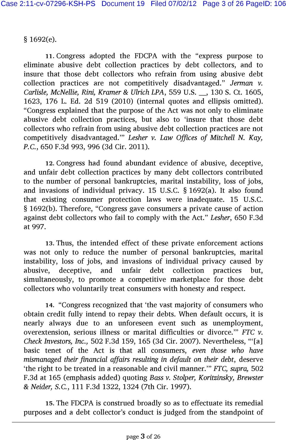 collection practices are not competitively disadvantaged. Jerman v. Carlisle, McNellie, Rini, Kramer & Ulrich LPA, 559 U.S., 130 S. Ct. 1605, 1623, 176 L. Ed.