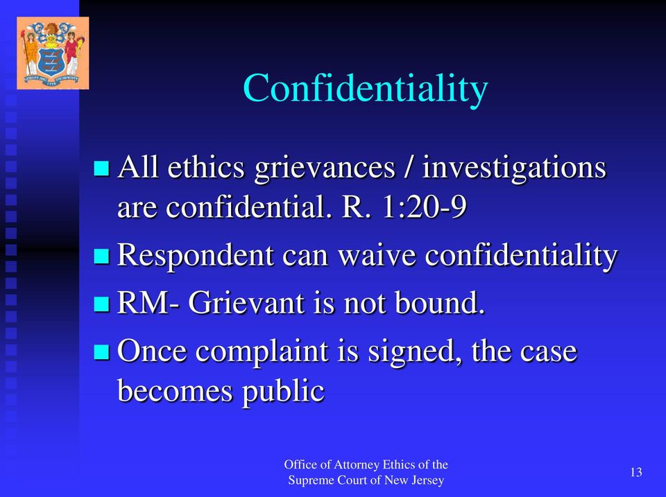 1:20-9 Respondent can waive confidentiality RM-