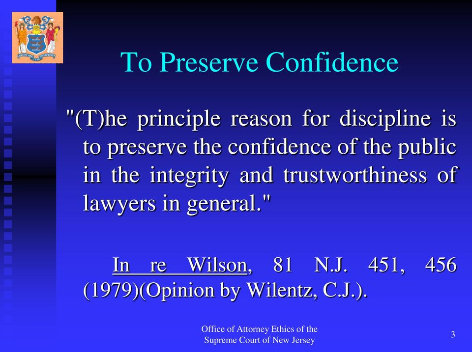 the integrity and trustworthiness of lawyers in general.