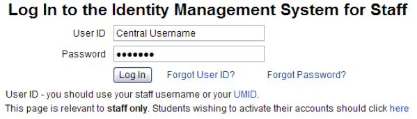 3. Click on the Change my password link in the Changing my password section. A log in screen for the IdMS for staff will display. 4.