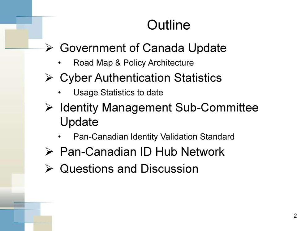 date Identity Management Sub-Committee Update Pan-Canadian