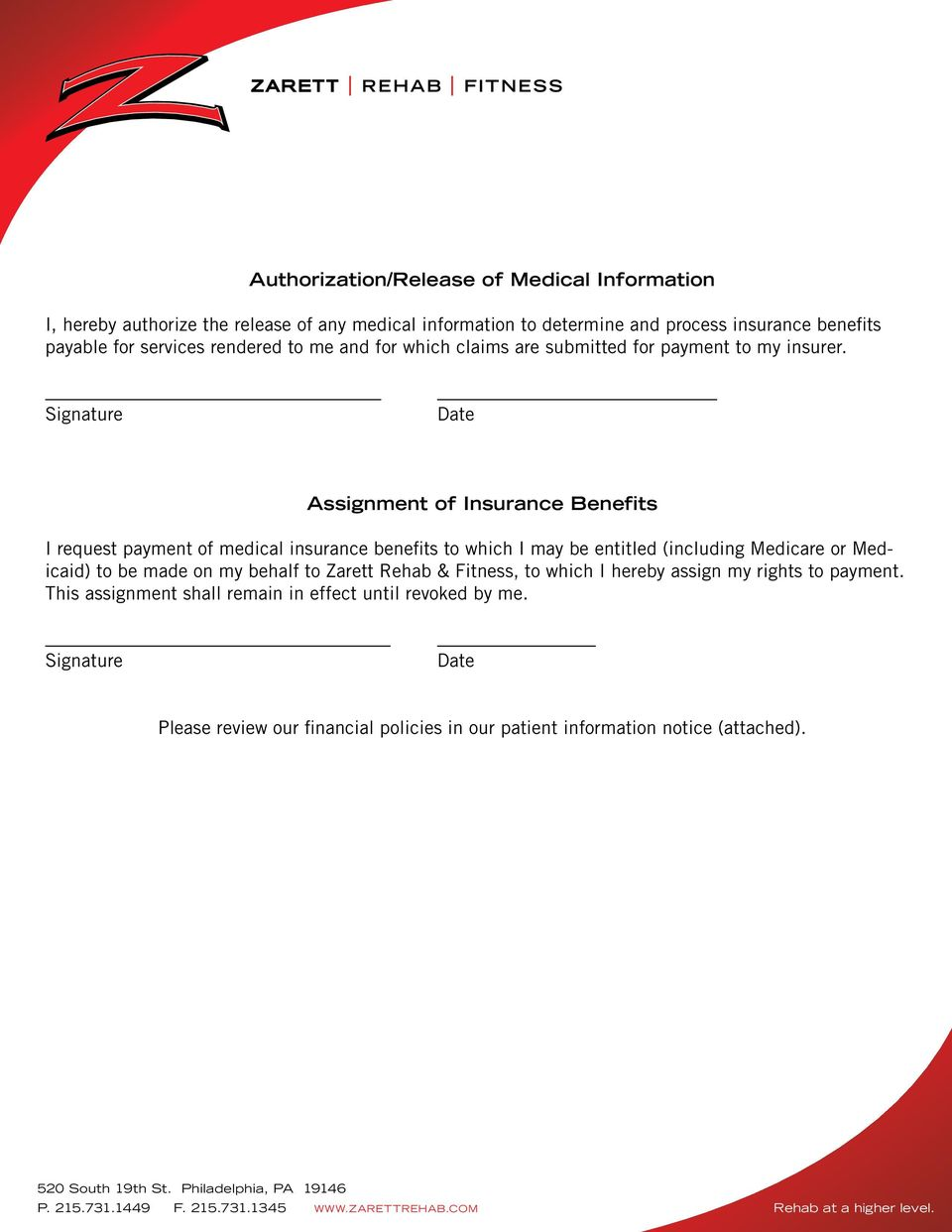Signature Date Assignment of Insurance Benefits I request payment of medical insurance benefits to which I may be entitled (including Medicare or Medicaid) to be