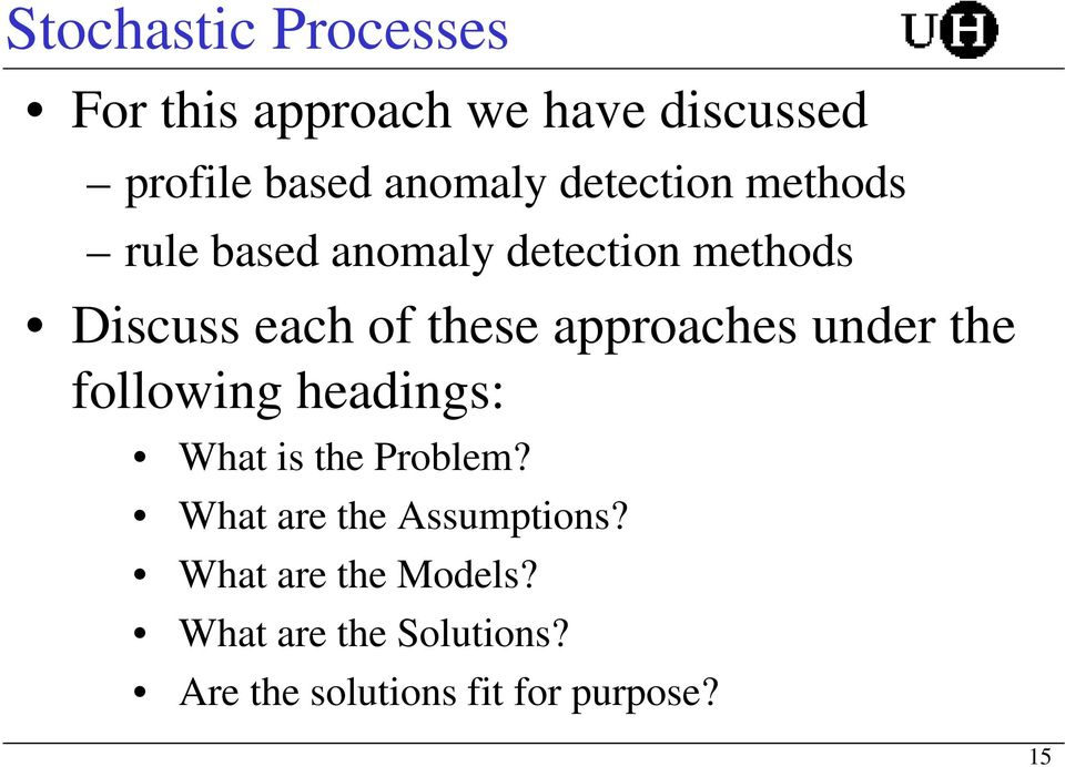approaches under the following headings: What is the Problem?