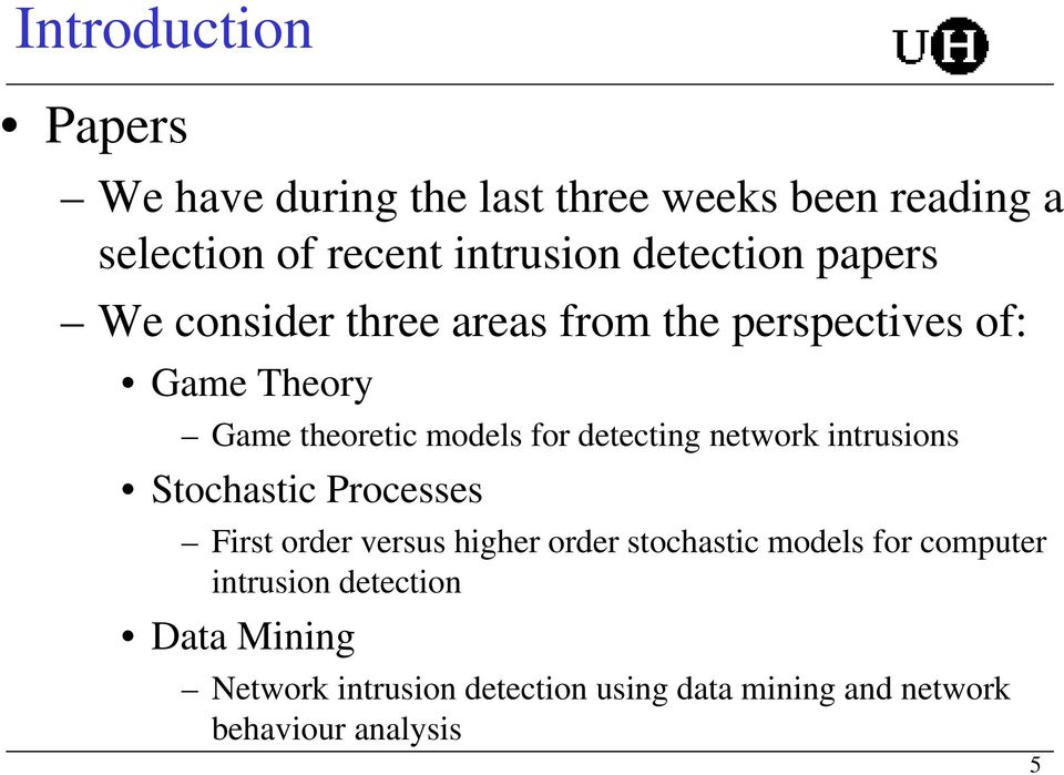 detecting network intrusions Stochastic Processes First order versus higher order stochastic models for