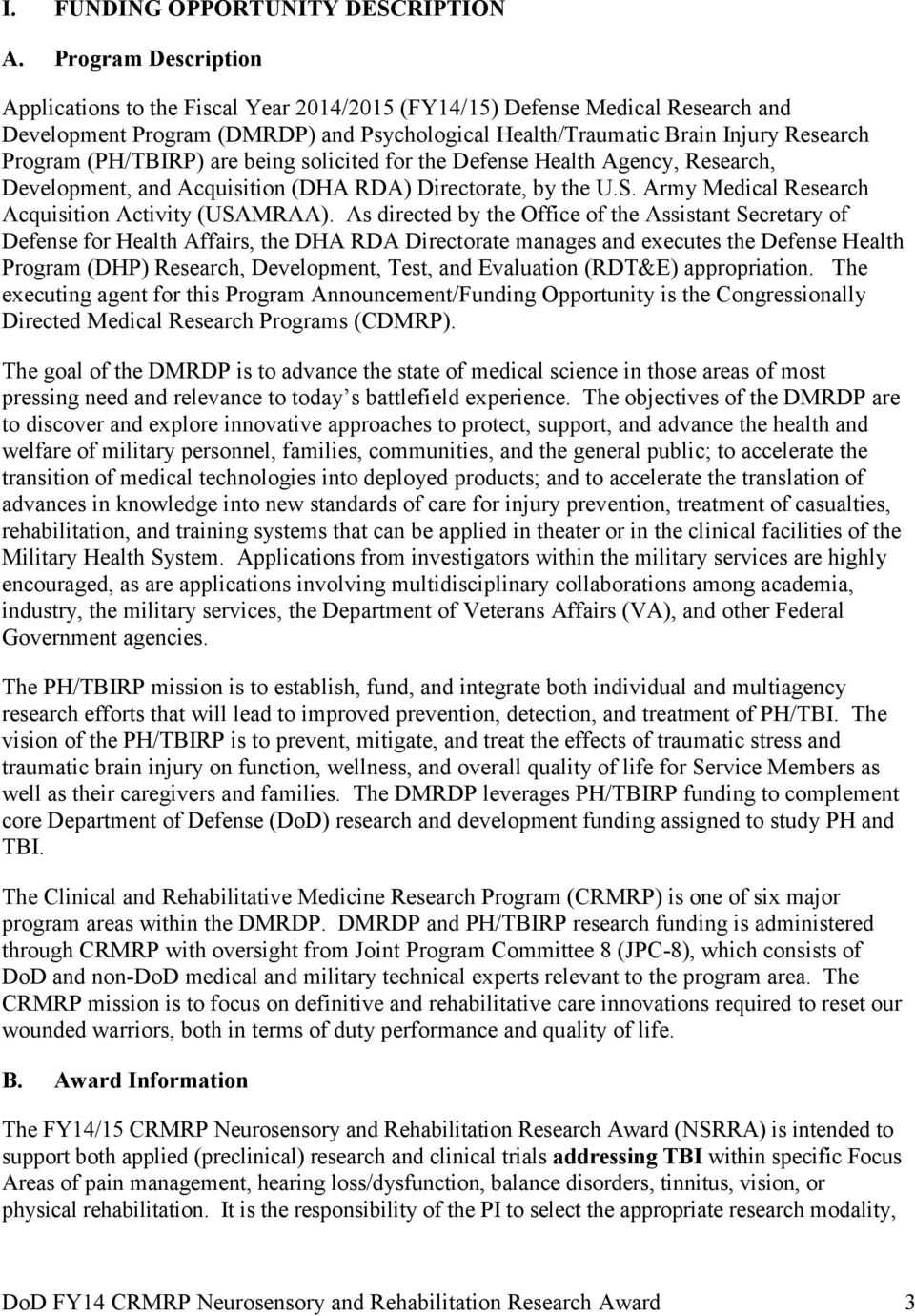 (PH/TBIRP) are being solicited for the Defense Health Agency, Research, Development, and Acquisition (DHA RDA) Directorate, by the U.S. Army Medical Research Acquisition Activity (USAMRAA).