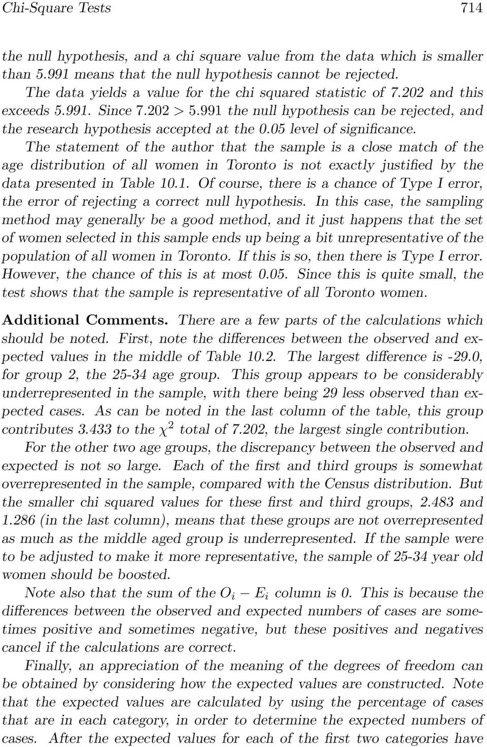 05 level of significance. The statement of the author that the sample is a close match of the age distribution of all women in Toronto is not exactly justified by the data presented in Table 10