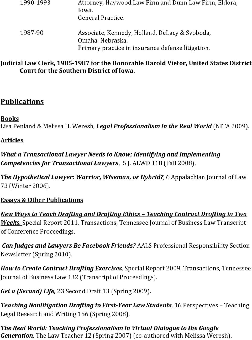 Publications Books Lisa Penland & Melissa H. Weresh, Legal Professionalism in the Real World (NITA 2009).