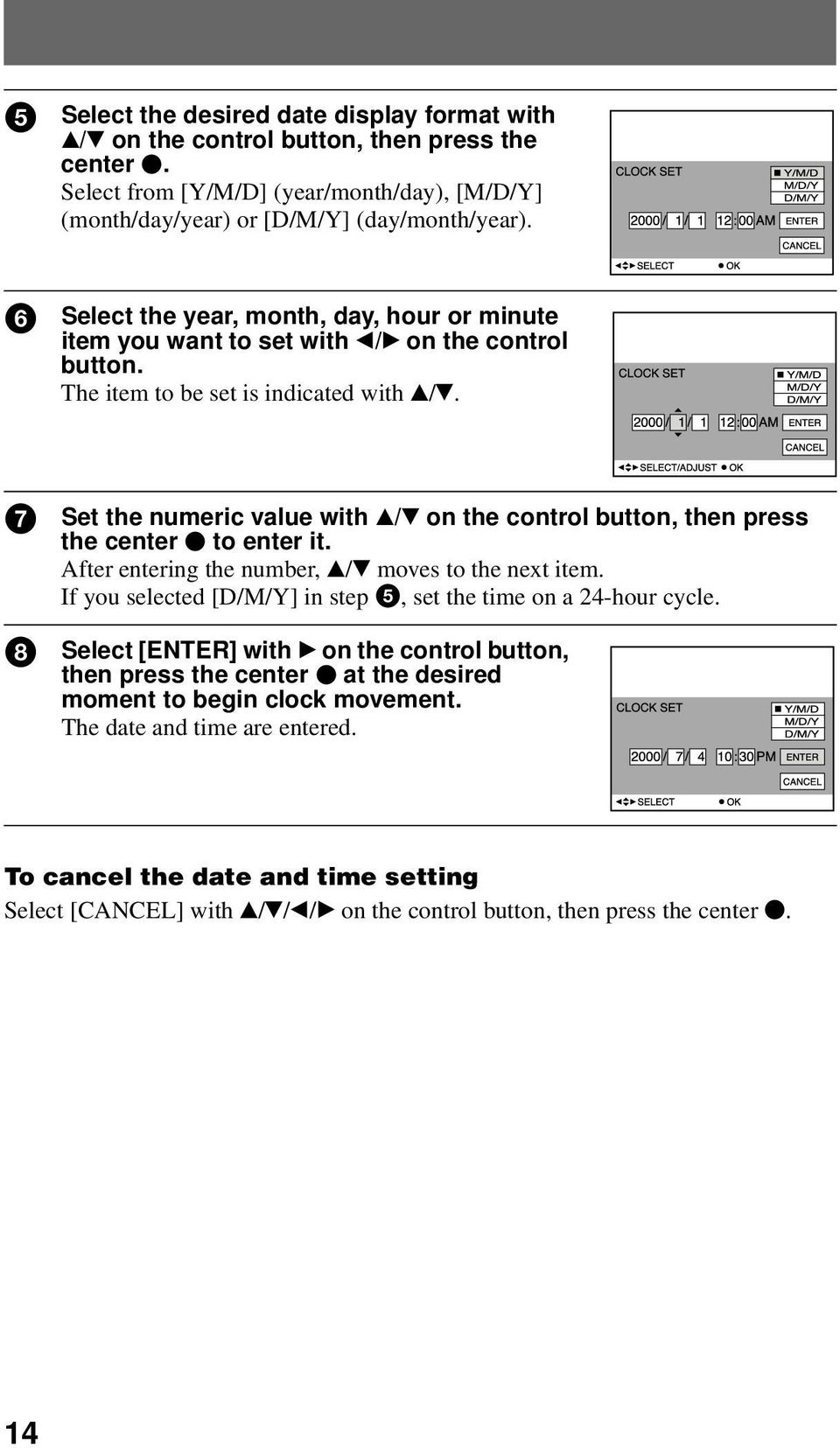 7 Set the numeric value with v/v on the control button, then press the center z to enter it. After entering the number, v/v moves to the next item.