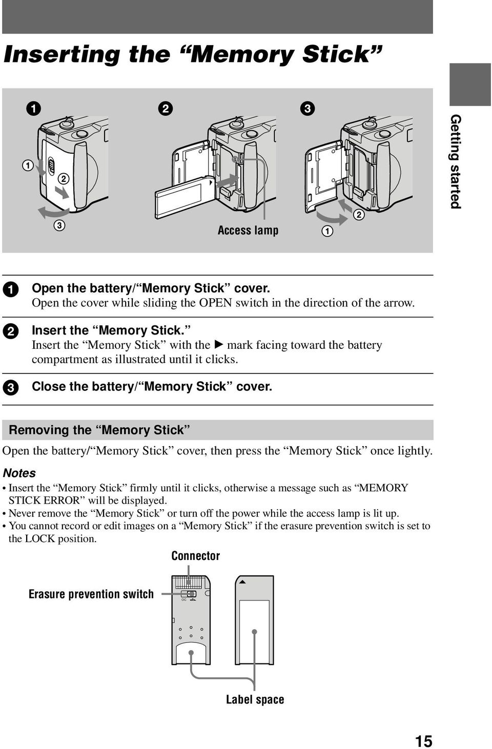 Removing the Memory Stick Open the battery/ Memory Stick cover, then press the Memory Stick once lightly.