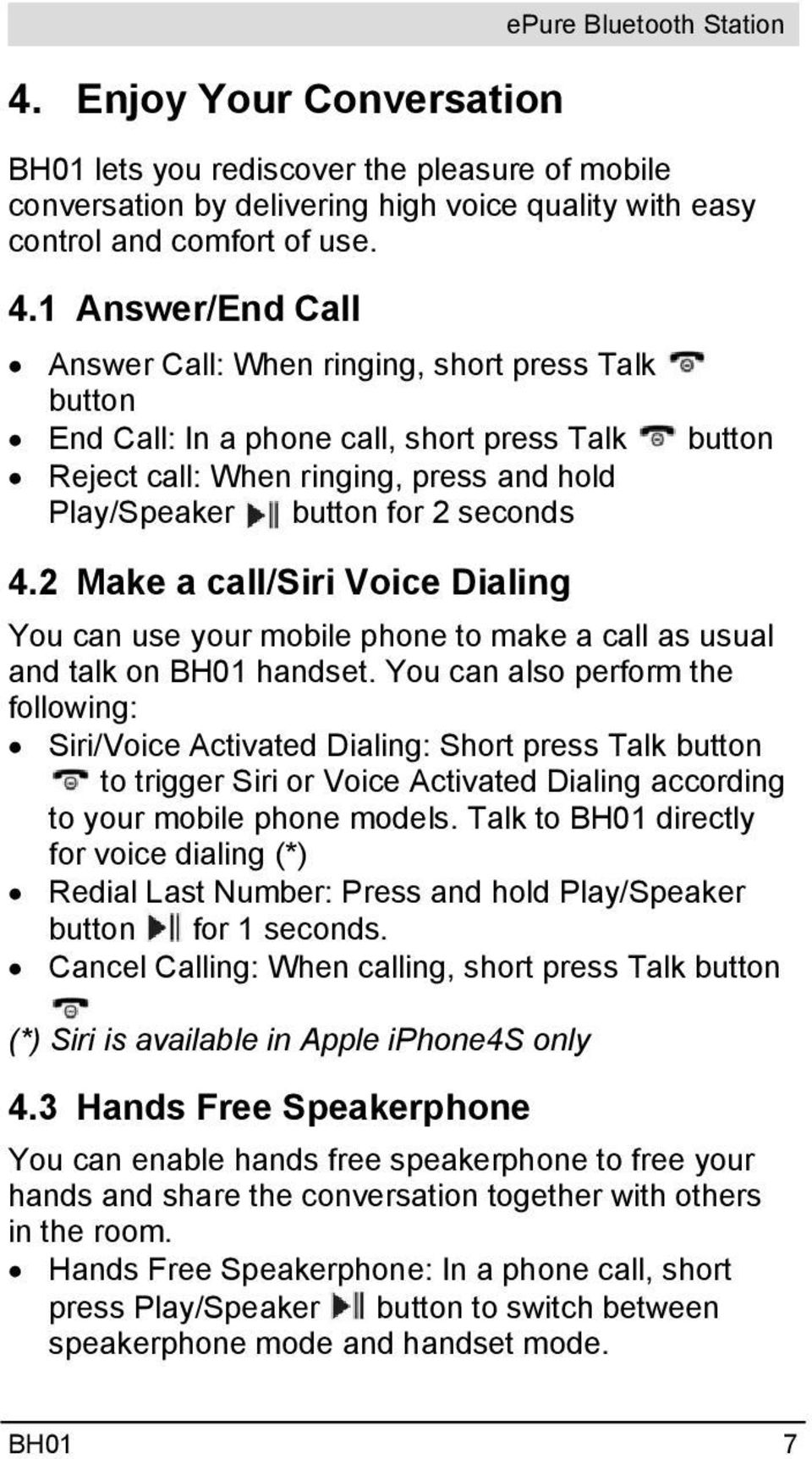 2 Make a call/siri Voice Dialing You can use your mobile phone to make a call as usual and talk on BH01 handset.