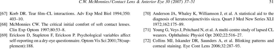 Optom Vis Sci 2001;78(supplement):188. [70] Anderson JA, Whaley K, Williamson J, et al. A statistical aid to the diagnosis of keratoconjunctivitis sicca. Quart J Med New Series XLI 1972;162:175 89.