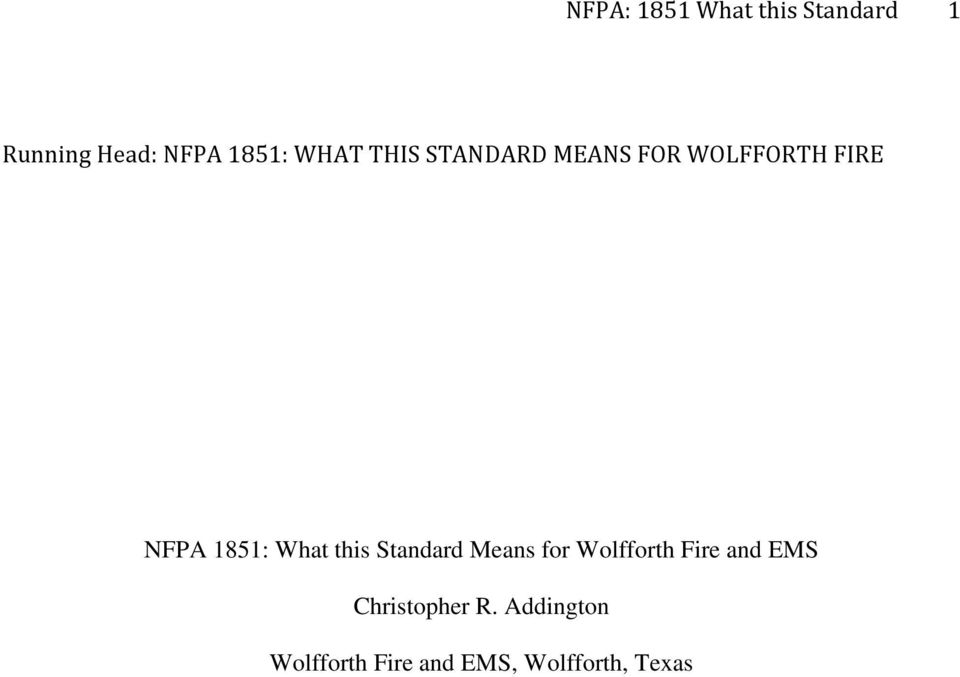 Running Head: NFPA 1851: WHAT THIS STANDARD MEANS FOR WOLFFORTH FIRE ...