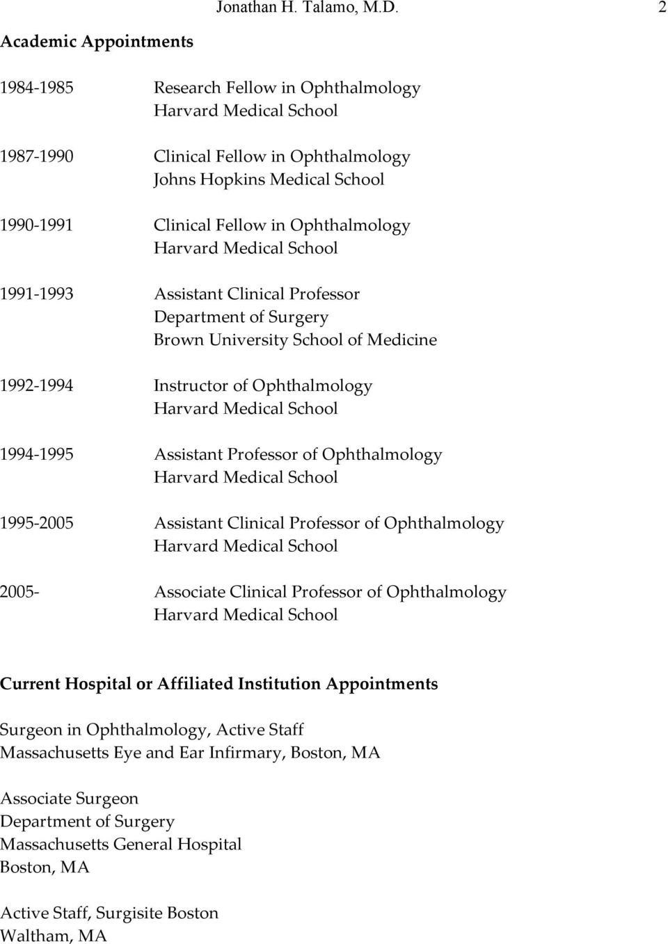 Ophthalmology Harvard Medical School 1991-1993 Assistant Clinical Professor Department of Surgery Brown University School of Medicine 1992-1994 Instructor of Ophthalmology Harvard Medical School