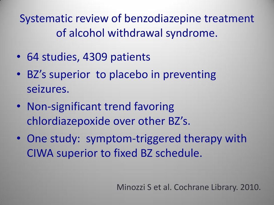 Non-significant trend favoring chlordiazepoxide over other BZ s.